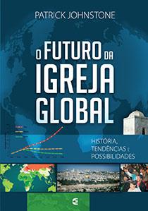 The Future of the Global Church (Portuguese)